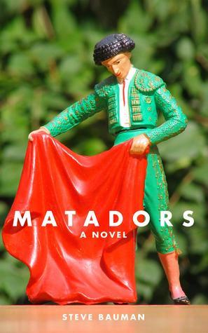 Matadors  by  Steve Bauman