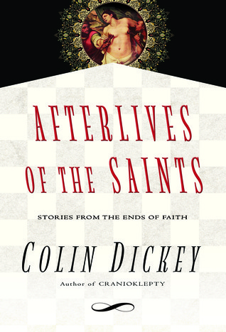 Afterlives of the Saints Colin Dickey