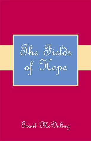 The Fields of Hope Grant McDuling
