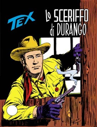 Tex n. 159: Lo sceriffo di Durango  by  Gianluigi Bonelli