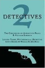 2 Detectives: The Chronicles of Addington Peace / Luther Trant, Psychological Detective  by  Bertram Fletcher Robinson