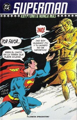 Superman: Kryptonita nunca más Dennis ONeil