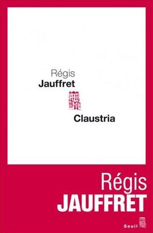 Claustria  by  Régis Jauffret