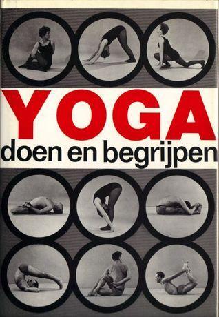 Yoga: doen en begrijpen André Van Lysebeth