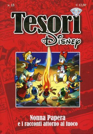 Tesori Disney n. 13: Nonna Papera e i racconti attorno al fuoco  by  Walt Disney Company