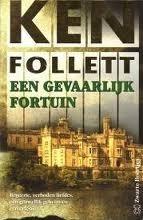 Een gevaarlijk fortuin  by  Ken Follett