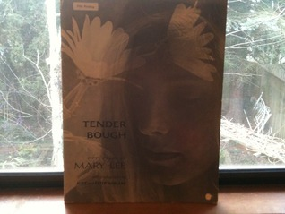 Tender Bough: Fifty Poems  by  Mary Lee by Mary   Lee