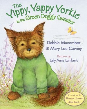 The Yippy, Yappy Yorkie in the Green Doggy Sweater Debbie Macomber