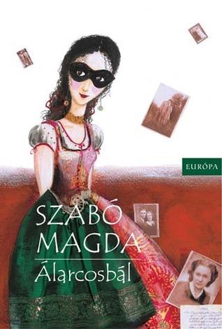 Álarcosbál  by  Magda Szabó