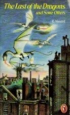 The Last of the Dragons and Some Others  by  E. Nesbit