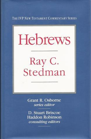 Hebrews (IVP New Testament Commentary Series)  by  Ray C. Stedman
