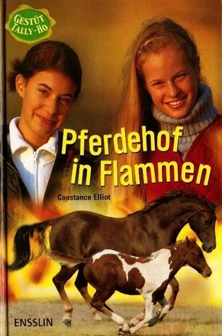 Pferdehof in Flammen (Gestüt Tally-Ho, #2) Constance Elliott