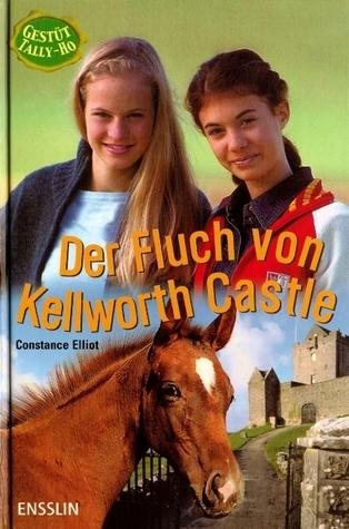 Der Fluch von Kellworth Castle (Gestüt Tally-Ho, #3)  by  Constance Elliott