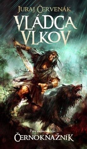 Vládca vlkov (Černokňažník, #1)  by  Juraj Červenák