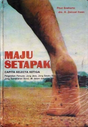 Maju Setapak (Capita Selecta, #3)  by  Pitut Soeharto