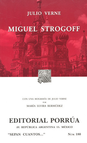 Miguel Strogoff. (Sepan Cuantos, #180) Jules Verne