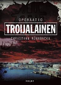 Operaatio Troijalainen (Antti Hautalehto, #1) Christian Rönnbacka
