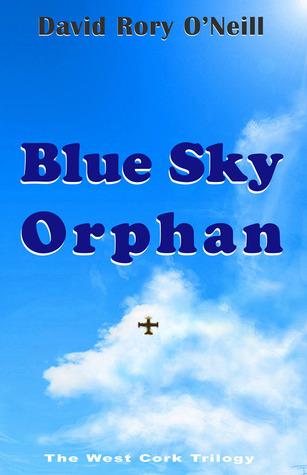 Blue Sky Orphan David Rory ONeill