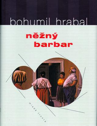 Něžný barbar  by  Bohumil Hrabal