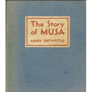 The Story of Musa  by  Mary Entwistle