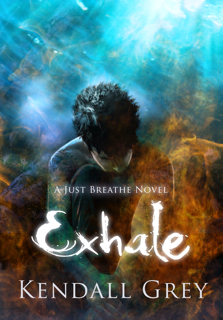 Exhale (Just Breathe, #2) Kendall Grey