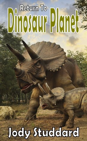Return To Dinosaur Planet (Dinosaur Planet #2) Jody Studdard