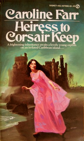 Heiress To Corsair Keep Caroline Farr