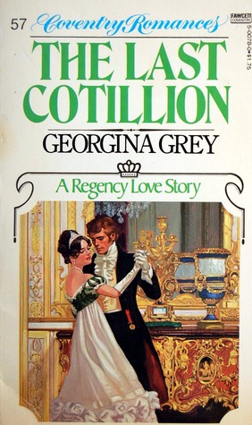 The Last Cotillian (Coventry Romances #57)  by  Georgina Grey