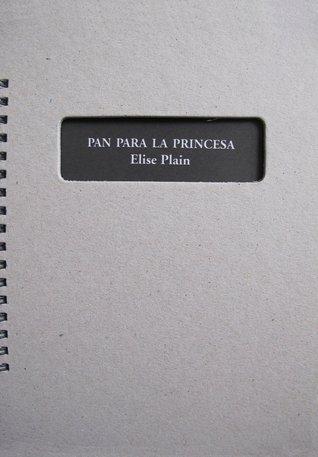 Pan para la princesa  by  Elise Plain