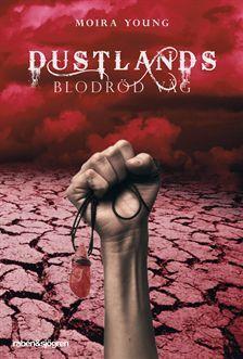 Blodröd väg (Dust Lands, #1)  by  Moira Young