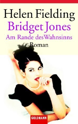 Am Rande des Wahnsinns (Bridget Jones, #2) Helen Fielding