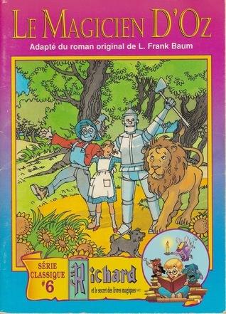 Le magicien dOz (Richard et le secret des livres magiques, #6)  by  L. Frank Baum