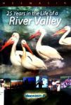 25 Years in the Life of a River Valley  by  Meewasin Valley Authority