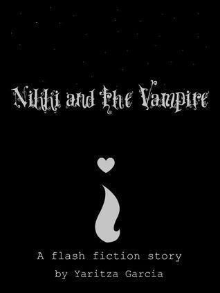 Nikki and the Vampire  by  Yaritza Garcia