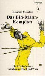 Das Ein-Mann-Komplott Heinrich Steinfest
