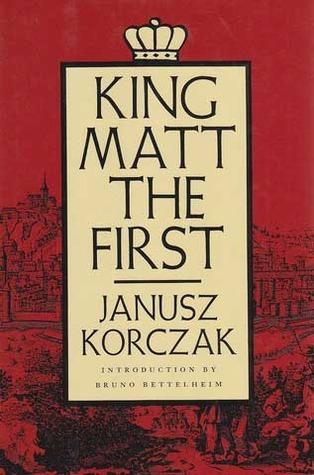 King Matt, the First  by  Janusz Korczak
