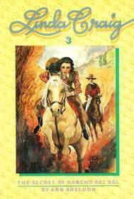 The Secret of Rancho del Sol (Linda Craig, #3) Ann Sheldon