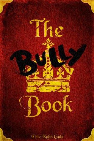 The Bully Book Eric Kahn Gale
