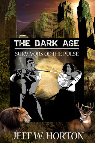 The Dark Age Survivors of the Pulse  by  Jeff W. Horton