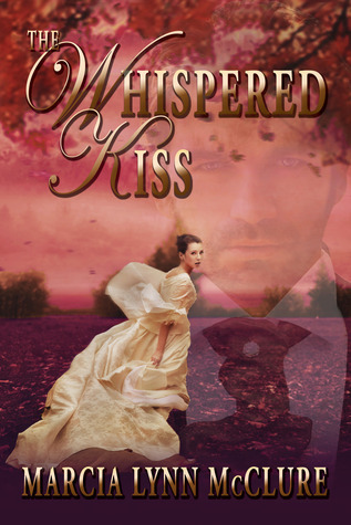 The Whispered Kiss Marcia Lynn McClure