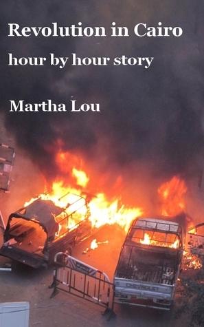 Revolution in Cairo Martha Lou