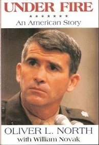 Under Fire: An American Story - The Explosive Autobiography of Oliver North  by  Oliver North