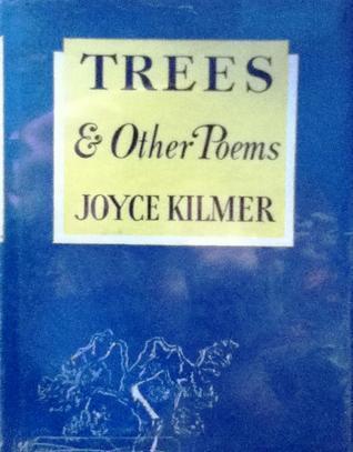 Trees & Other Poems Joyce Kilmer