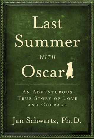 Last Summer with Oscar  by  Jan Schwartz