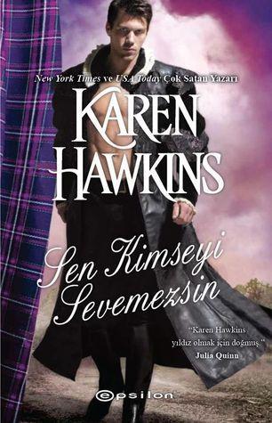 Sen Kimseyi Sevemezsin Karen Hawkins