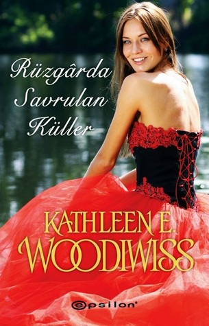 Rüzgarda Savrulan Küller  by  Kathleen E. Woodiwiss