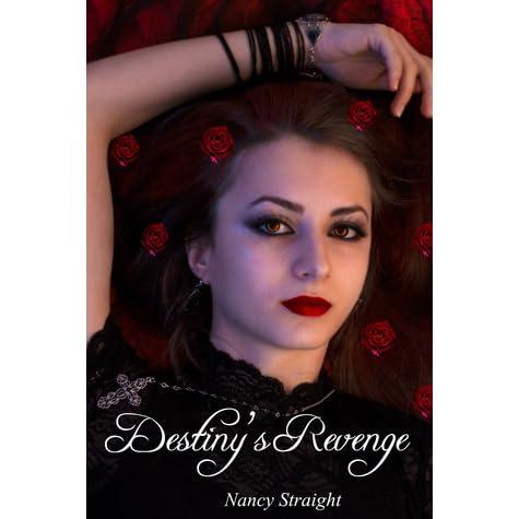Destiny's Revenge (Destiny, #2) by Nancy Straight ...