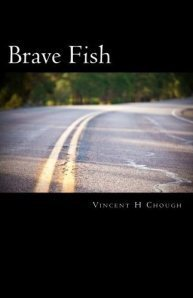 Brave Fish: Identity, Love, Faith  by  Vincent H. Chough