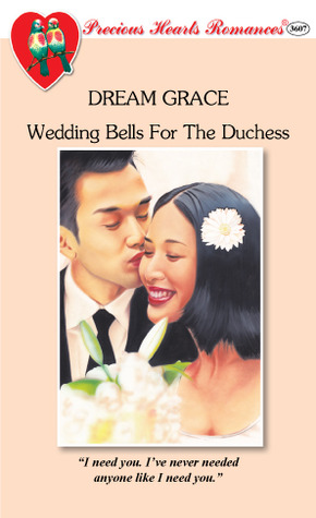 Wedding Bells For The Duchess (Precious Hearts Romances, #3607) (The Townsend Siblings, #5)  by  Dream Grace