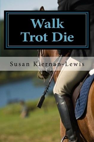 Walk Trot Die Susan Kiernan-Lewis